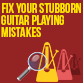 How To Fix Guitar Playing Mistakes