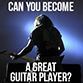 how to become a better guitarist