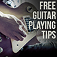 FREE Guitar Playing Tips