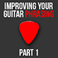 Guitar Phrasing Article Part 1
