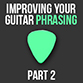Guitar Phrasing Article Part 2