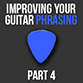 Guitar Phrasing Article Part 4