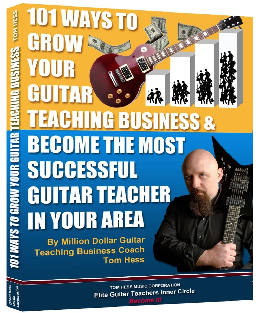 Get 101 Ways To Grow Your Guitar Teaching Business And Become The Most Successful Guitar Teacher In Your Area