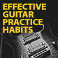 Practice Guitar More Effectively