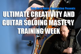 Ultimate Creativity And Guitar Soloing Mastery Training Week