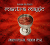 Mantra Magic - Ancient Nectar Modern Vessel