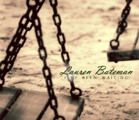 Lauren Bateman - I've Been Waiting