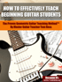 How To Correctly Teach Beginning Guitar Students