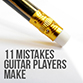 11 Mistakes Guitarist Make