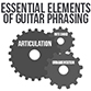 Essential Elements Of Lead Guitar Phrasing
