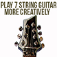 Learn To Play 7 String Guitar More Creatively