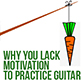 Motivation To Practice Guitar